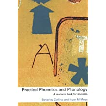 Practical Phonetics and Phonology: A Resource Book for Students (Routledge English Language Introductions) by Beverley Collins (2003-09-25)