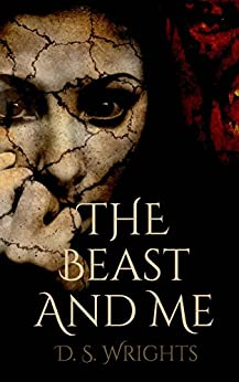 The Beast And Me by [Wrights, D. S.]
