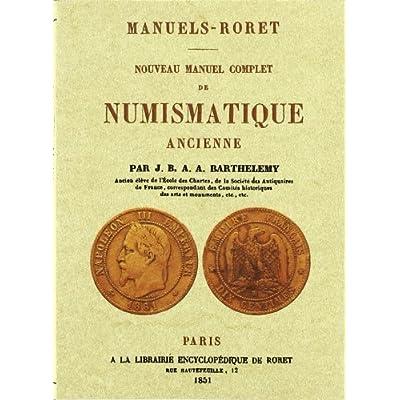 Nouveau Manuel Complet de Numismatique