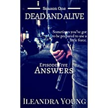 Answers: Episode Five (Dead And Alive, Season One Book 5)