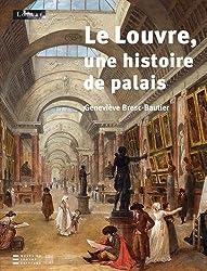 Le Louvre:une histoire de palais