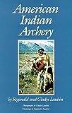 American Indian Archery (Civilization of the American Indian Series) - Reginald Laubin, Gladys Laubin