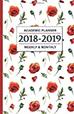 Academic Planner 2018-2019: Poppy Floral Design - Weekly and Monthly School Calendar, Diary and Homework Organizer - Inspirational Quotes