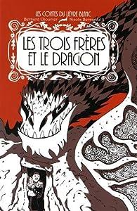 """Afficher """"Les trois frères et le dragon"""""""