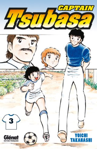 Captain Tsubasa, Tome 3 : par Yoshi Takahashi