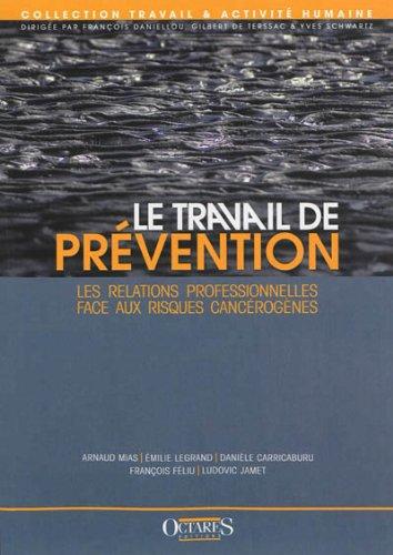 Le travail de prévention : Les relations professionnelles face aux risques cancérogènes par Arnaud Mias, Ludovic Jamett