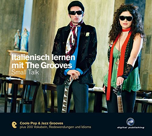 Italienisch lernen mit The Grooves: Small Talk.Coole Pop & Jazz Grooves / Audio-CD mit Booklet (The...