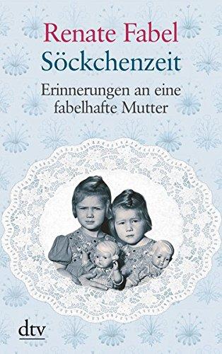 Söckchenzeit: Erinnerungen an eine fabelhafte Mutter (dtv großdruck)