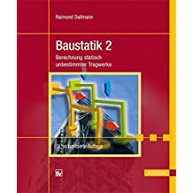 Baustatik 2: Berechnung statisch unbestimmter Tragwerke by Raimond Dallmann (2012-06-05)