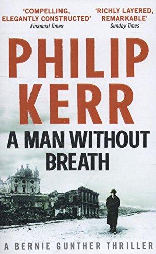 A Man Without Breath: Bernie Gunther Thriller 9
