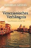 Venezianisches Verhängnis von Daniela Gesing
