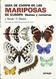 GUIA CAMPO DE LAS MARIPOSAS DE EUROPA (GUIAS DEL NATURALISTA-INSECTOS Y ARACNIDOS)