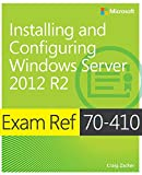Exam Ref 70–410: Installing and Configuring Windows Server 2012 R2