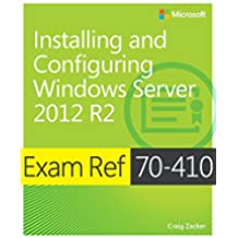 Exam Ref 70-410: Installing and Configuring Windows Server 2012 R2