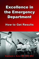 Excellence in the Emergency Department: How to Get Results: 1