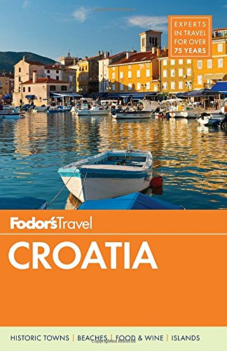Croatia: With a Side Trip to Montenegro (Fodor's Croatia)