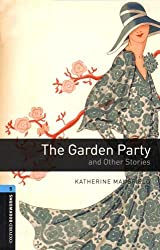 Oxford Bookworms Library: Stage 5: The Garden Party and Other Stories: 1800 Headwords