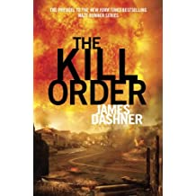 The Kill Order (Maze Runner, Book Four; Origin) (The Maze Runner Series)
