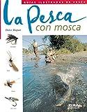 Pesca Con Mosca(Guias Ilustradas De Pesca) (Guías Ilustradas De Pesca)