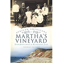 African Americans on Martha's Vineyard: From Enslavement to Presidential Visit (American Heritage) (English Edition)