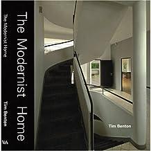 The Modernist Home by Tim Benton (2006-03-01)