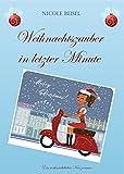 Weihnachtszauber in letzter Minute von Nicole Beisel