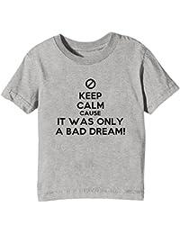 Keep Calm Cause It Was Only A Bad Dream Niños Unisexo Niño Niña Camiseta Cuello Redondo Gris Manga Corta Todos Los Tamaños Kids Unisex Boys Girls T-shirt Grey All Sizes