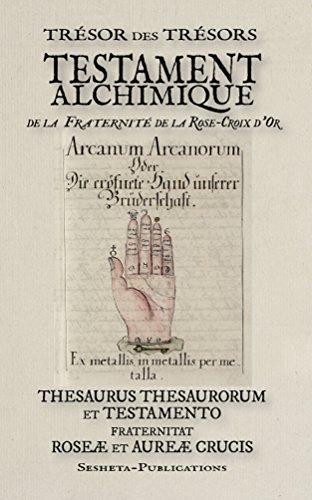Le Testament Alchimique de la Fraternite de la Rose-Croix d'Or