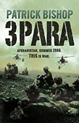 3 Para by PATRICK BISHOP (2007-08-01)