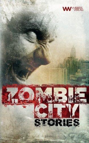 Preisvergleich Produktbild Zombie City Stories: 10 morbide Kurzgeschichten (Wiebers Zombie Reihe)