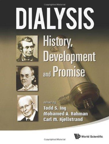 Dialysis: History, Development and Promise 1st Edition by Todd S. Ing, Mohamed Rahman, Carl M. Kjellstrand (2012) Hardcover