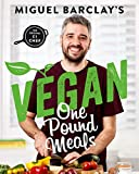 Vegan One Pound Meals: Delicious budget-friendly plant-based recipes all for £1 per person by Miguel Barclay