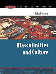 Masculinities And Culture (Issues in Cultural & Media Studies)