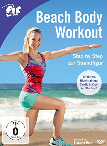 Fit for Fun - Beach Body Workout: Step by Step zur Strandfigur