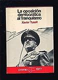 Oposicion democratica al franquismo, la (Espejo de España. Serie Movimientos pol¸ticos, sociales y económicos)