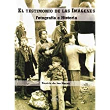 El testimonio de las imágenes: (Fotografía e Historia) (ENSAYO)