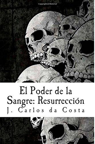 El Poder de la Sangre: Resurrección: Volume 2
