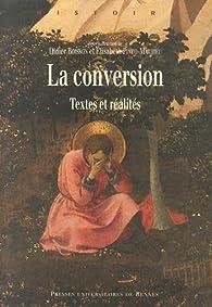 La conversion : Textes et réalités par Didier Boisson