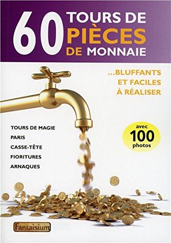 60 tours de pièces de monnaie : Bluffants et faciles à réaliser por François Montmirel
