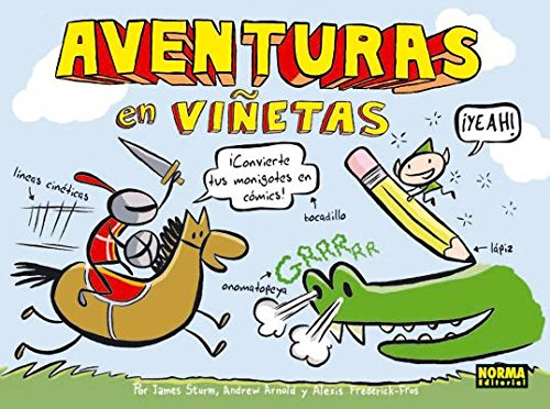 Aventuras en viñetas/Adventures in cartooning: Convierte tus monigotes en cómics !/How to Turn Your Doodles into Comics