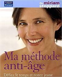 Ma Methode Anti-Age - Défiez le temps et restez jeune