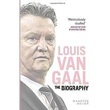 By Maarten Meijer Louis van Gaal: The Biography