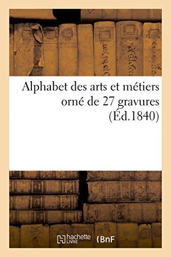 Alphabet des arts et métiers orné de 27 gravures par Sans Auteur