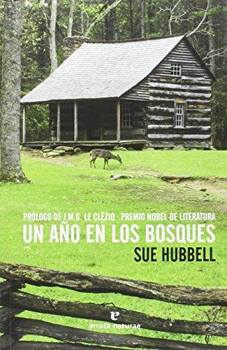 Un año en los bosques (Libros salvajes) por Sue Hubbell