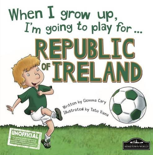 When I Grow Up I'm Going to Play for Republic of Ireland