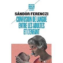 Confusion de langue entre les adultes : Suivi de Le rêve du nourrisson savant et d'extraits du Journal clinique