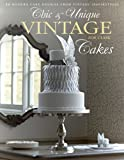 Image de Chic & Unique Vintage Cakes: 30 Modern Cake Designs from Vintage Inspirations