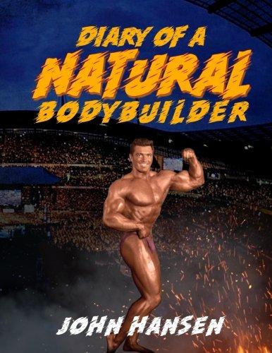 Diary of a Natural Bodybuilder por John Hansen
