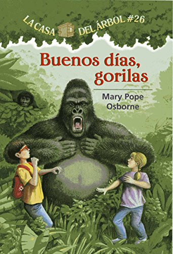 Buenos Das, Gorilas: La Casa del Arbol # 26 (La Casa Del Arbol / Magic Tree House)