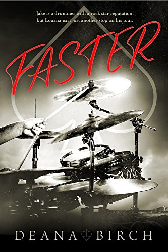 Faster: A Rock and Roll Romance by [Birch, Deana]